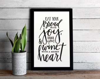 Kitchen Calligraphy Poster - Typographic Print - Eat Your Bread With Joy and Drink Your Wine With A Merry Heart - Calligraphy Kitchen Art