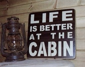 Wood Sign, Life Is Better At The Cabin, Cabin, Word Art, Handmade, Word Art