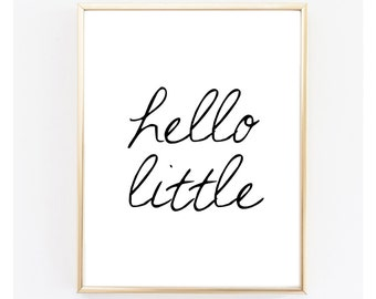 """Instant Download """" hello little """" Printable. Typography. Wall Art."""