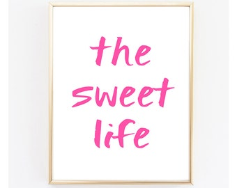 """Instant Download """" The Sweet Life """" Printable. Typography. Wall Art."""