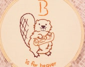B is for Beaver Alphabet Art, Nursery Art, Embroidery Hoop Art, Baby B Name, Baby Shower Gift