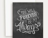 Anniversary Card - You Will Forever Be My Always - Husband Valentine - Wife Valentine - Chalkboard Card