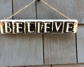 Believe Rustic Sign
