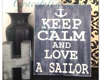 Keep Calm Love A Sailor Sign, Navy Love Sign, Keep Calm Sign, Rustic Keep Calm Sign,