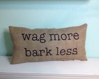 Wag more, bark less lumbar pillow
