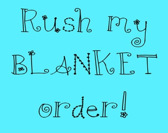 Rush my BLANKET order