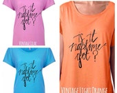 NAPTIME Dolman Style Tee / Is it Naptime yet? / 11 Color Options