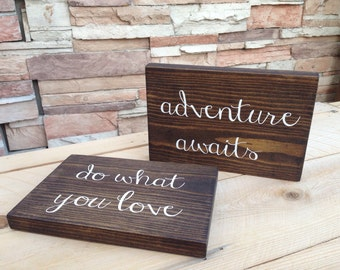 Adventure awaits, do what you love, happily ever after small wood sign