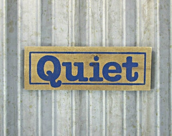 "Quiet Sign in Indigo Blue - Ready to Ship - 9-1/2"" x 3-1/2"" -  Rustic Wooden Hand Painted Door Sign -  Reclaimed Wood Business Sign"