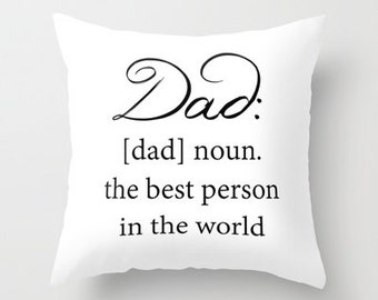 Dad -  Pillow Cover Includes Pillow Insert - Dad Definition Pillow - Sofa Pillow Cover - Dad Gift - Made to Order