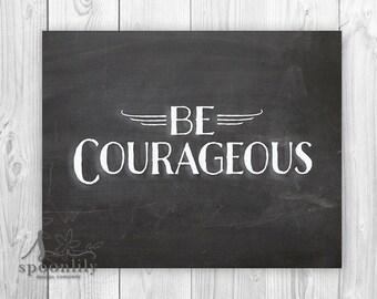 Be COURAGEOUS Chalkboard Art, Home Decor Poster, Typography Art - Home Decor - Wall ART PRINT