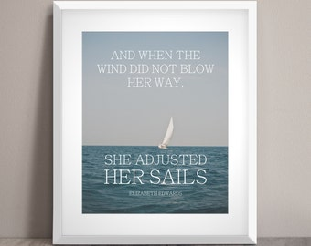 She Adjusted Her Sails - Word Art Print - Elizabeth Edwards Sailing Quote - Nautical Photography - Ocean Photography