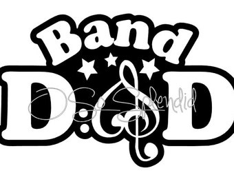 Band Dad Digital File - Vector Graphic - Personal Use, Commercial Available - svg, ai, png, pdf -  Cutting File, Clip art, Embroidery