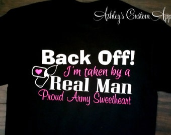 Army Wife, Army Sweetheart - Back off I'm taken by a Real Man, Army Girlfriend, Military Wife, Army Proud