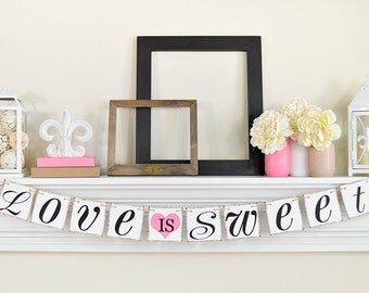 Love Is Sweet Banner, Wedding Banner Photo Prop, Wedding Signs, Wedding Decorations, Pink Bridal Shower Decorations, Pink Wedding Decor