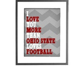 """I Love You More Than Ohio State Loves Football - INSTANT DOWNLOAD - 8""""x10"""" Printable Art"""