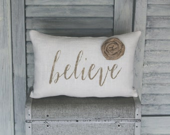 Believe Decorative Pillow, Believe, Decor Pillow, Simple Pillow, Rosette burlap pillow fabric pillow 14x9 accent pillow