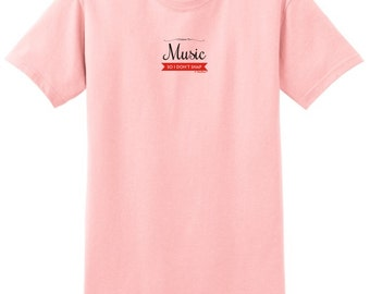 I Listen to Music So I Don't Snap T-Shirt 2000 - PP-393