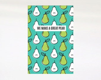We Make A Great Pear Gift Card. Valentines Day Card. Love Greeting Card