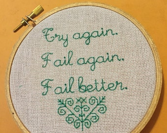 Embroidery Hoop Art Try Again Fail Again Fail Better