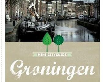 City Guide Mini Groningen - de allerleukste groene adressen voor een weekendje weg. Categorien: Slapen, Eten, Shoppen en To Do