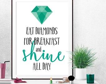 Eat Diamonds For Breakfast, Shine Poster, Diamond Print, Diamond Printable, Teal Prints, Teal Art, Teal And Black, Diamonds Wall Art, Shine
