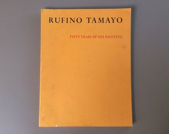 Rufino Tamayo Fifty Years Of His Painting Book