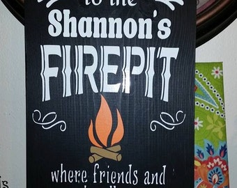 An Awesome CUSTOMIZED fire pit sign