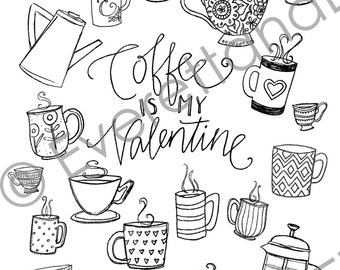 """Digital Download """"Coffee Is My Valentine"""" Coloring Page"""