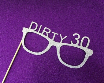Dirty 30 Photo Booth prop, You Pick the Color, 30th Birthday Photo Props