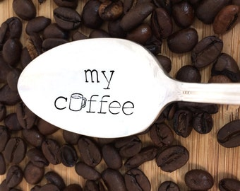 My Coffee, stamped coffee spoon, hand stamped spoon, Vintage silverware, coffee lover, coffee gift, handmade, caffeine