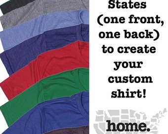 Home State Apparel CUSTOM Front and Back Home T Shirt - Pick Your States!