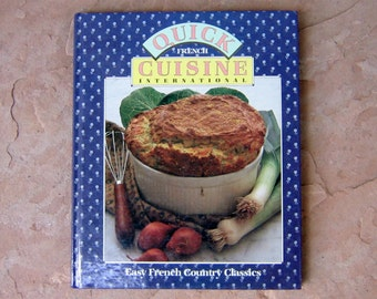 French Cookbook, Quick French Cuisine International Cookbook, vintage cookbook, Easy French Country Classics cookbook