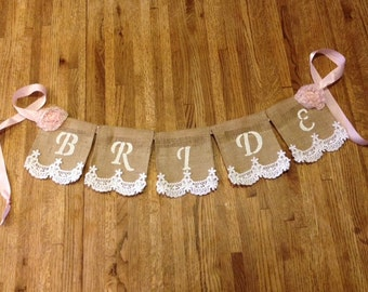 Bride Burlap and Lace Banner, Shabby Chic, Bridal Shower Decor, Wedding, Banner