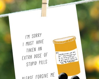 Sorry Card, Apology Card, I'm Sorry Stupid Pills
