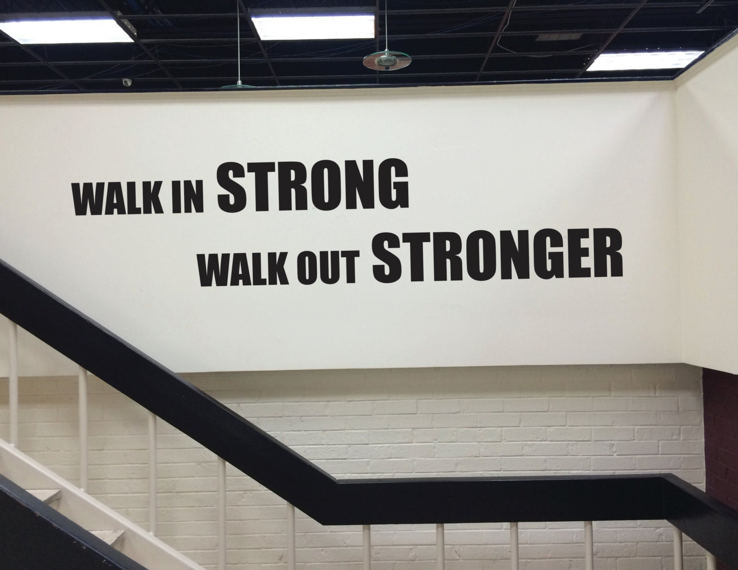 Gym design decor wall quote walk in strong out