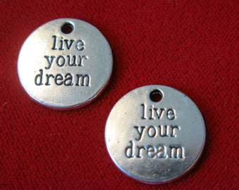 "BULK! 30pc ""live your dream"" charms in antique silver style (BC474B)"