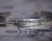 The Impossible Girl - Clara Oswald - Doctor Who Inspired Aluminum Bracelet Cuff - Hand Stamped