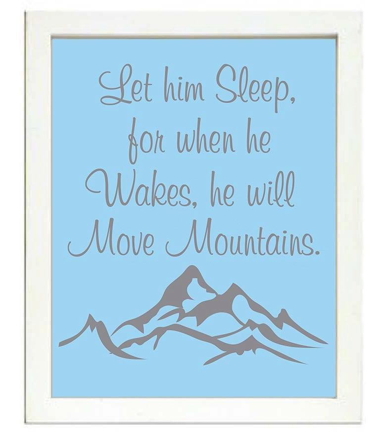 Let him Sleep for when he Wakes he will Move Mountains Nursery Print Nursery Art Baby Art Blue Grey