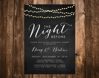 Chalkboard & Lights Rehearsal Dinner Invitation; The Night Before; Printable OR set of 10