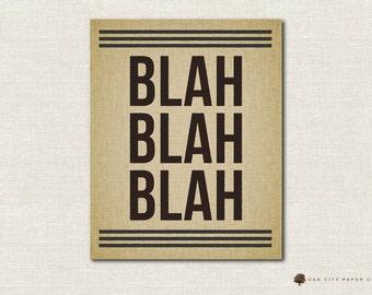 Blah Blah Blah Sign - INSTANT DOWNLOAD DIY Iggy Pop Kesha 11x14 8x10 5x7 4x6