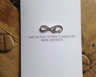 Infinity Card - and in that moment we were infinite - perfect 'i love you' card