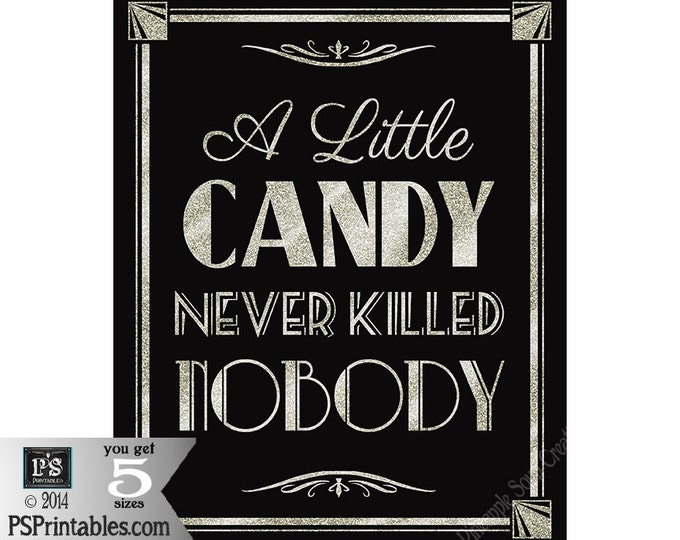Printable A LITTLE CANDY never killed NOBODY - Art Deco Great Gatsby 1920's theme - instant download digital file--black and glitter silver