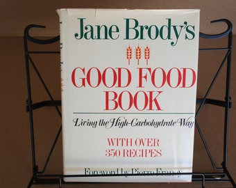 1985 Vintage Cookbook The Good Food Book - Living the High Carbohydrate Way by Jane Brody Good Used Condition Hardback with original cover