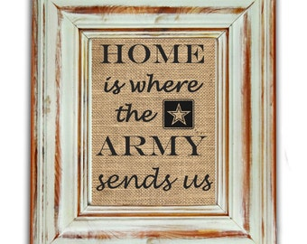 Home Is Where The Army Sends Us / Army Print / Armed Forces Gift / Military Gift / Military Wedding Gift / Military Spouse / Army Wife Gift