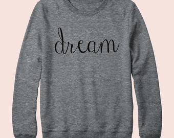 Dream - Sweatshirt, Crew Neck, Graphic