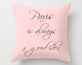 Paris is Always a Good Idea, Pink Throw Pillow Cover, Paris Pillow, Pink Cushion Cover, Paris Decor, Girls Pillows, Tween, Teen Room Decor