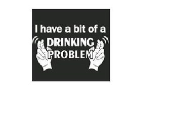 i have a bit of drinking problem t-shirt funny humor  cool  tee shirt  t-shirts