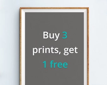 Buy any 3 of my prints and get a 4th print FREE