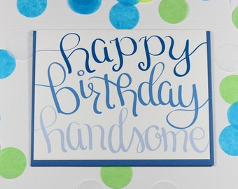 Birthday Card, Husband Birthday Card, Boyfriend Birthday Card, Men's Birthday Card, Happy Birthday Handsome